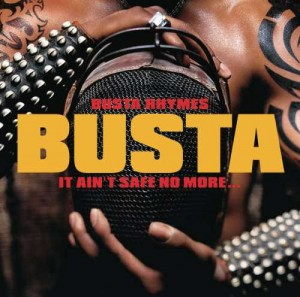 Busta-Rhymes-It-Aint-Safe-No-More