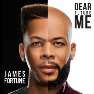"James Fortune ""Dear Future Me"""