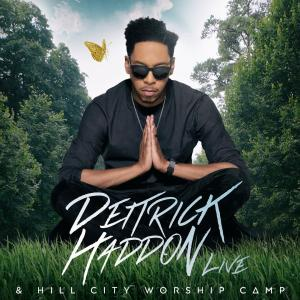 "Deitrick Haddon ""Hill City Worship Camp Live"""