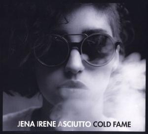 """Jena Irene Asciutto """"Cold Fame"""""""