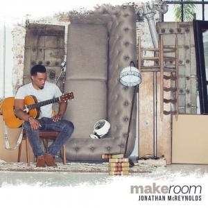 "Jonathan McReynolds ""Make Room"""